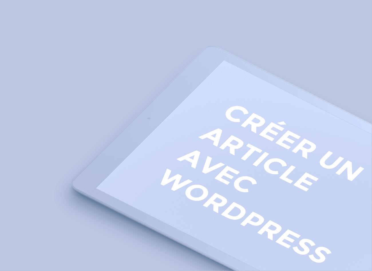 Créer un article avec WordPress